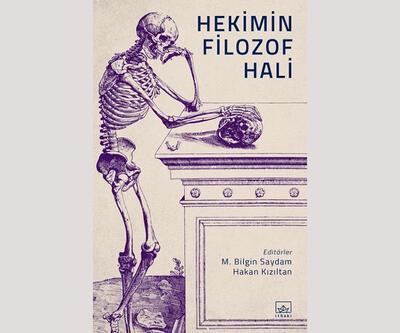 Tıbbın ölüm ve yaşamla yüzleşmesi: Hekimin Filozof Hali