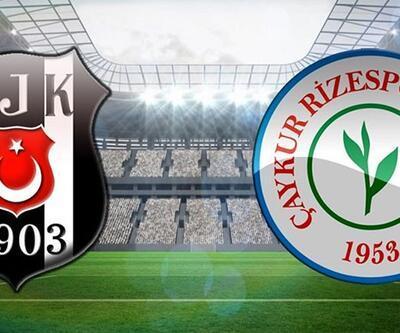 Beşiktaş - Çaykur Rizespor maçı muhtemel 11'leri