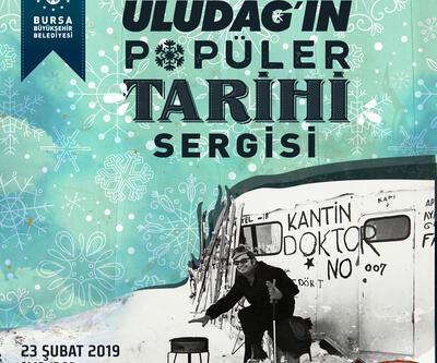 Uludağ'ın popüler tarihi sergisi sanatseverleri bekliyor