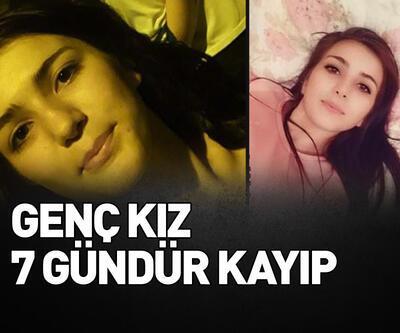 Genç kız 7 gündür kayıp
