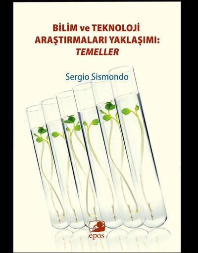 Sergio Sismondo'dan Bilim ve Teknoloji Araştırmaları Yaklaşımı