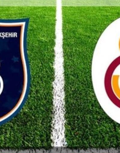 Başakşehir-Galatasaray maçı muhtemel 11'leri