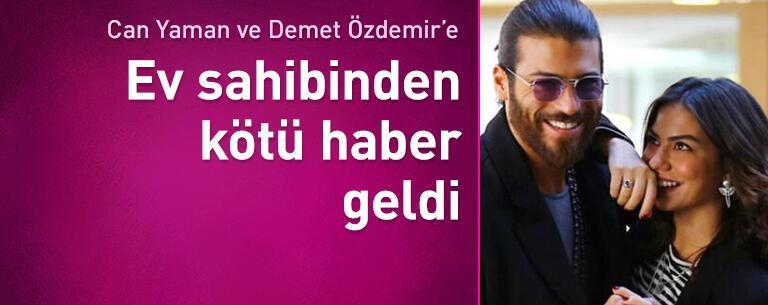 Demet Özdemir ile Can Yaman'a kötü haber!