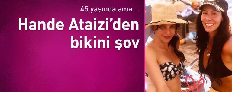 Hande Ataizi'den bikini şov