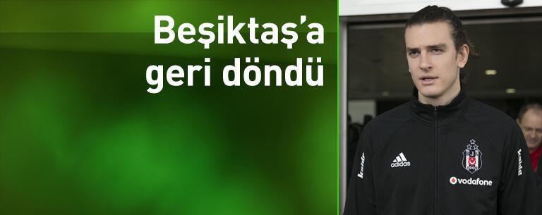 Beşiktaş'a geri döndü