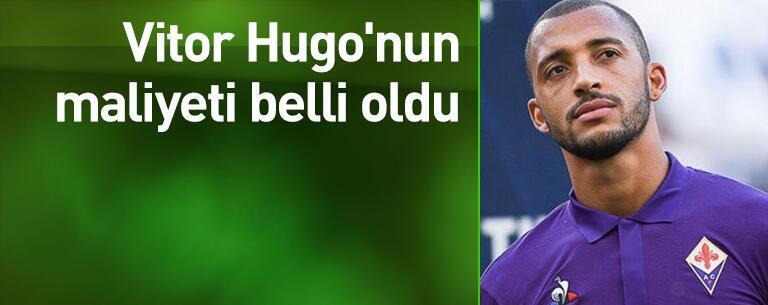 Vitor Hugo'nun maliyeti belli oldu