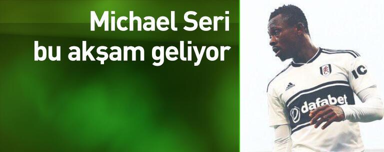 Michael Seri bu akşam geliyor