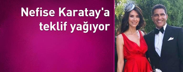 Nefise Karatay'a teklif yağıyor
