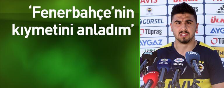 """""""Fenerbahçe'nin kıymetini anladım"""""""