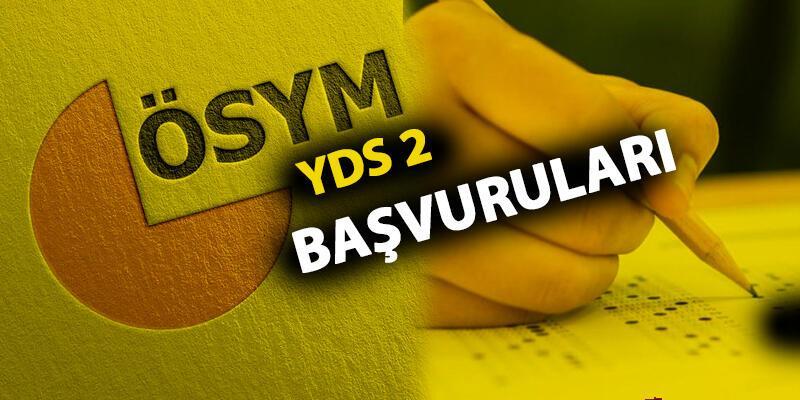 YDS 2 başvuruları ne zaman başlıyor, sınav hangi tarihte?