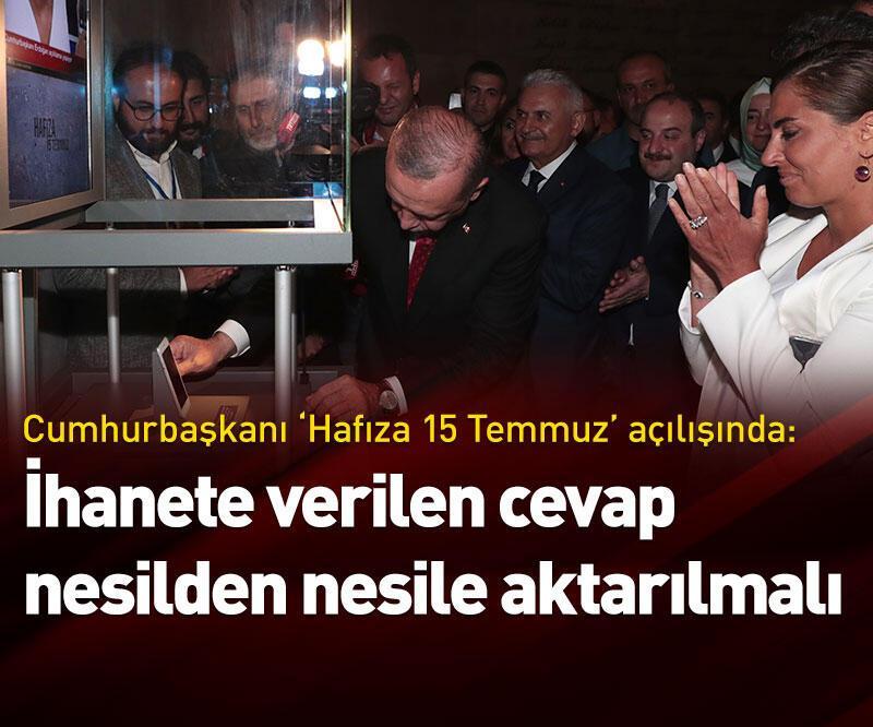 Son dakika: Cumhurbaşkanı Erdoğan 'Hafıza 15 Temmuz' açılışında