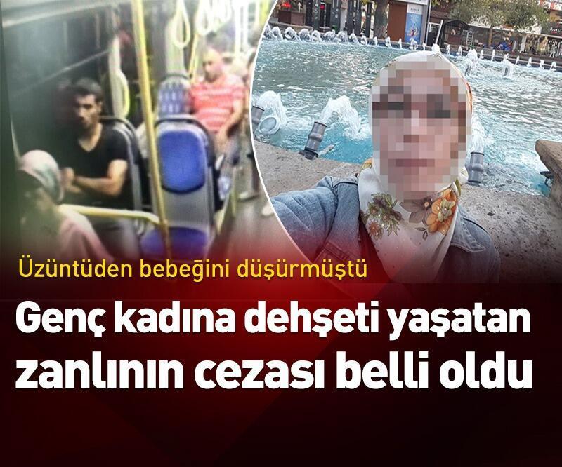 Son dakika: Genç kadına dehşeti yaşatan zanlının cezası belli oldu