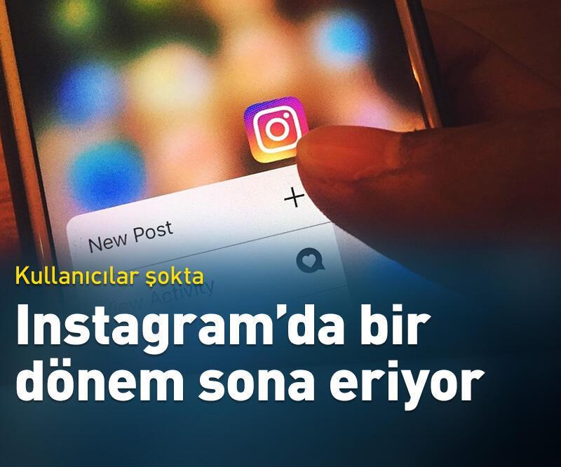 Son dakika: Instagram'da bir dönem sona eriyor