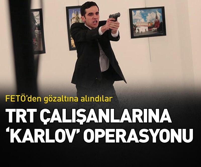 Son dakika: TRT çalışanlarına Karlov suikasti operasyonu