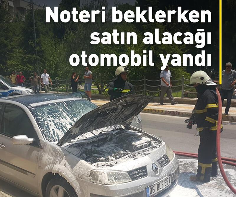 Son dakika: Noteri beklerken satın alacağı otomobil yandı