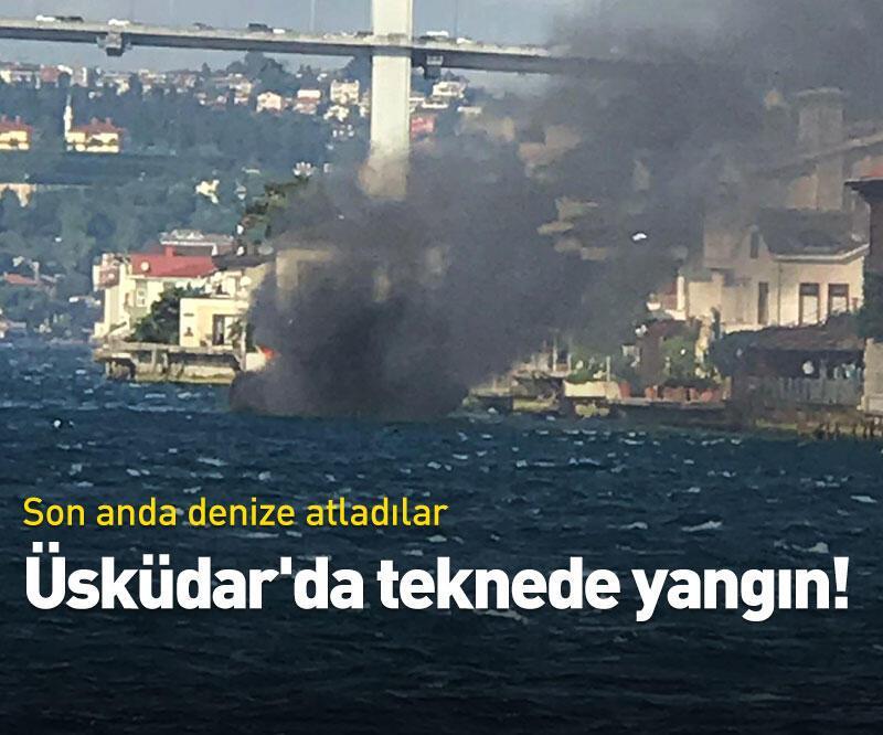 Son dakika: Üsküdar'da teknede yangın!