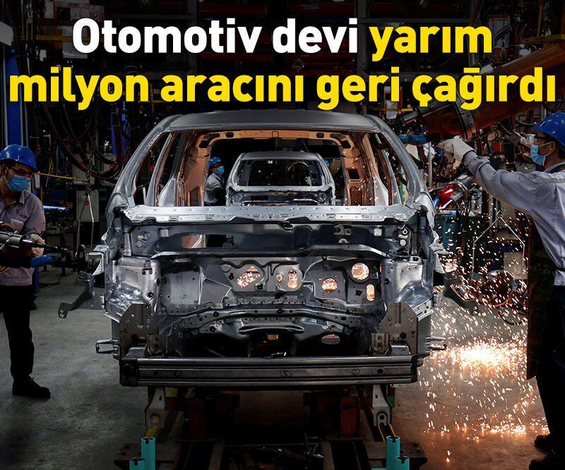 Son dakika: Otomotiv devi yarım milyon aracını geri çağırdı