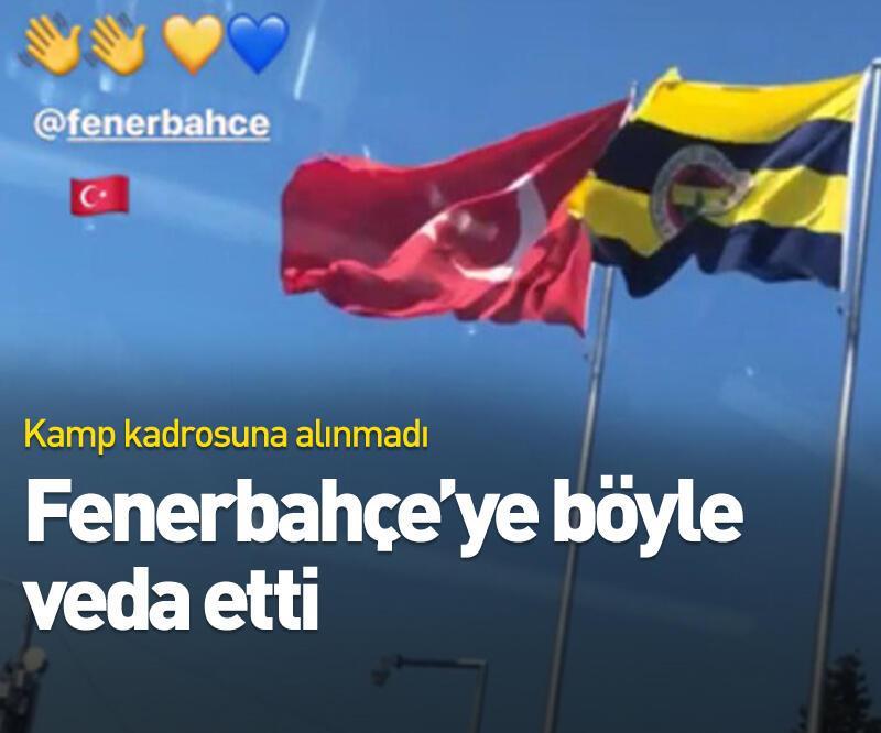 Son dakika: Fenerbahçe'ye böyle veda etti