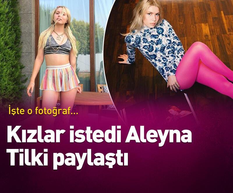 Son dakika: Kızlar istedi Aleyna Tilki paylaştı