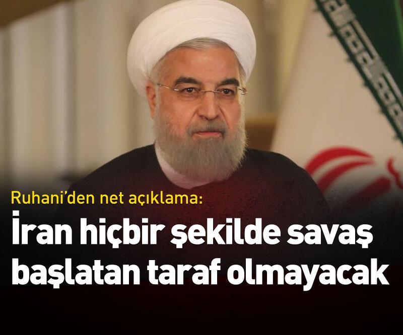 """Son dakika: Ruhani'den """"İran savaş başlatan taraf olmayacak"""" açıklaması"""