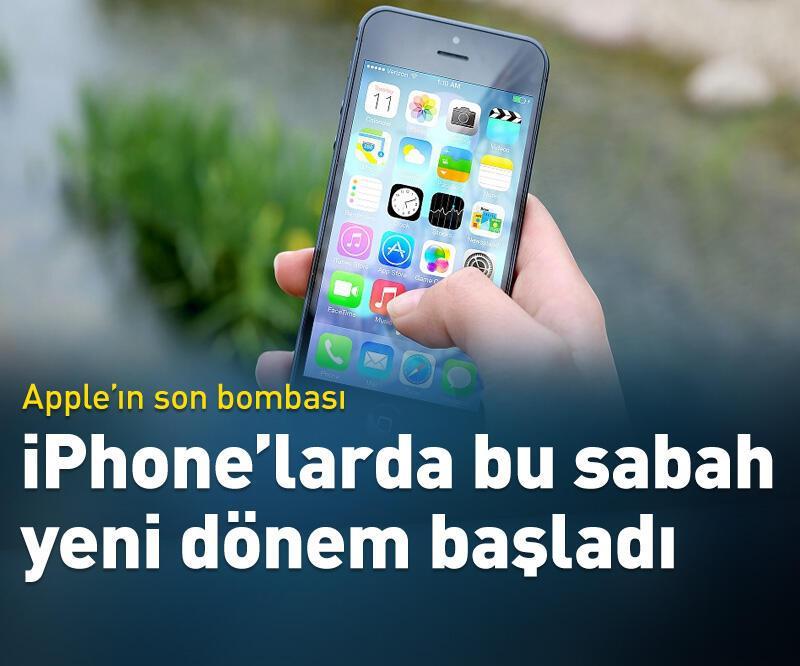 Son dakika: iPhone'larda yeni dönem başladı!