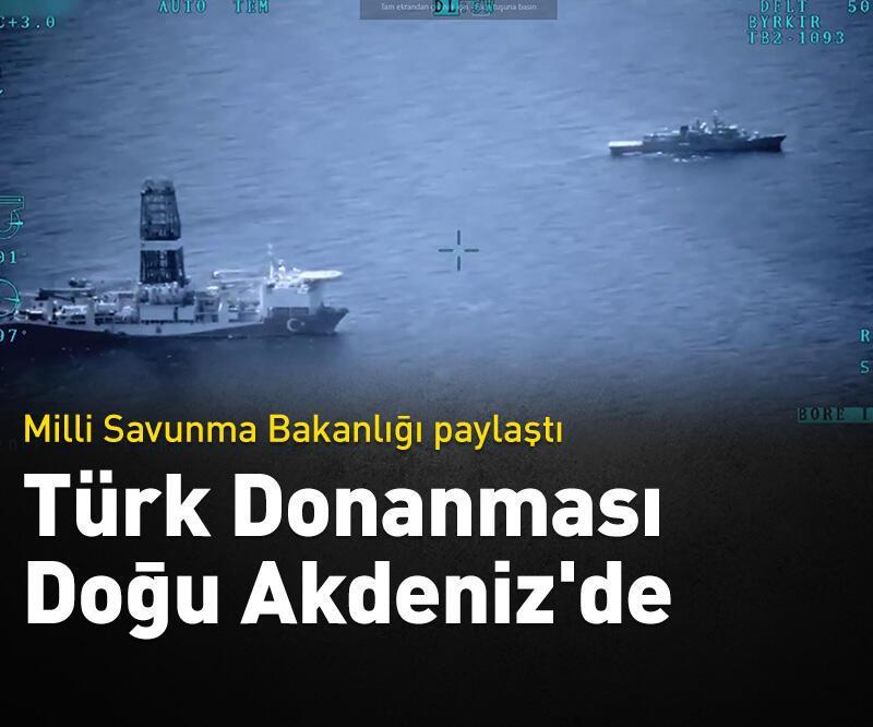 Son dakika: Türk Donanması Doğu Akdeniz'de