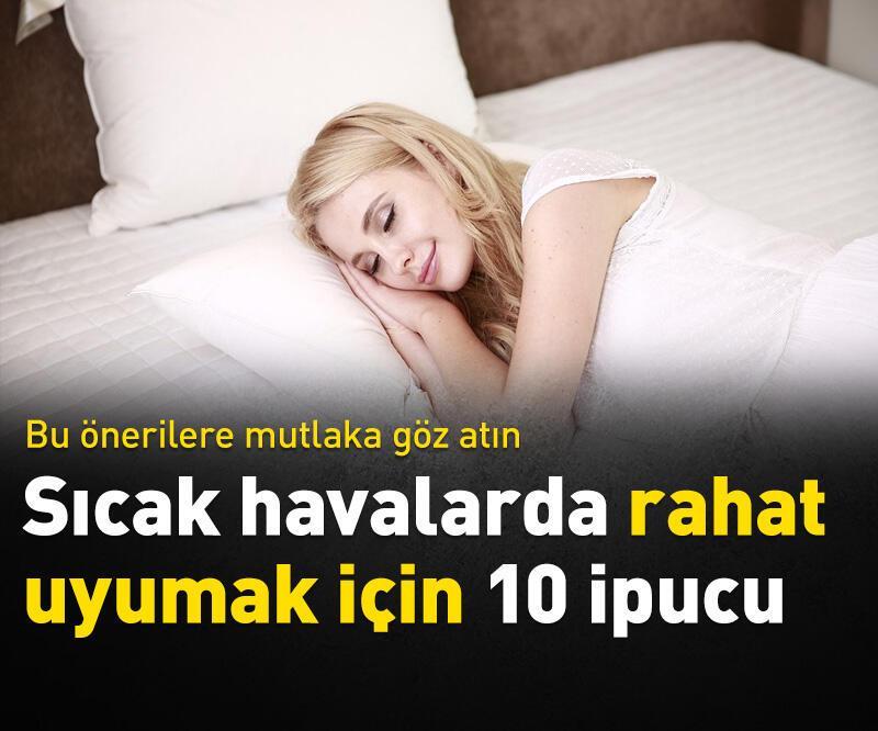 Son dakika: Sıcak havalarda rahat uyumak için 10 ipucu