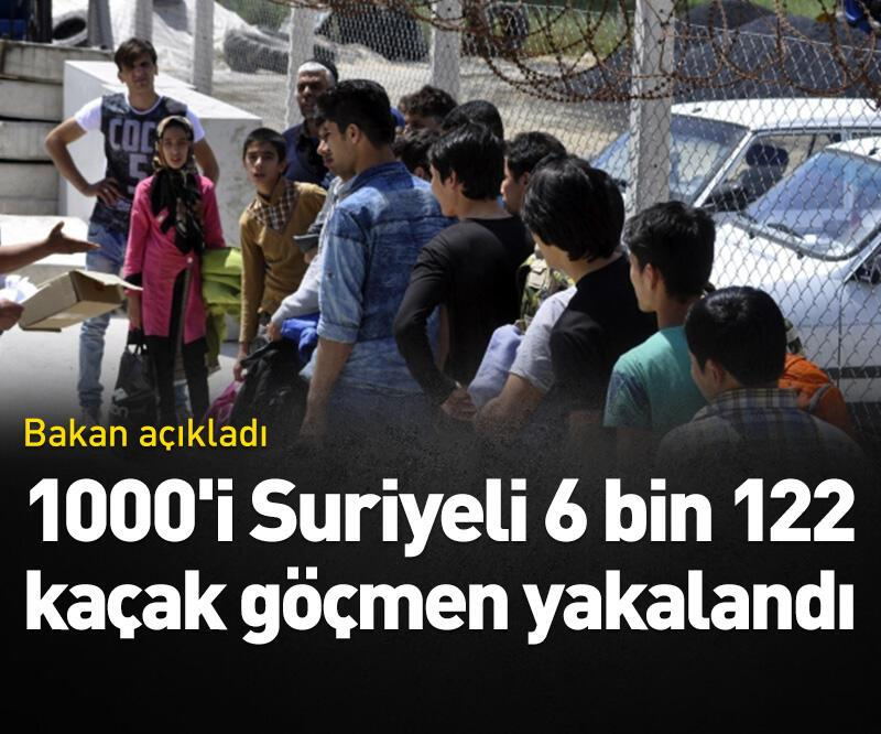 Son dakika: 1000'i Suriyeli 6 bin 122 kaçak göçmen yakalandı