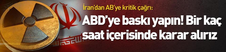 İran'dan AB'ye kritik çağrı