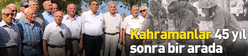 Kahramanlar 45 yıl sonra o tepede bir araya geldi